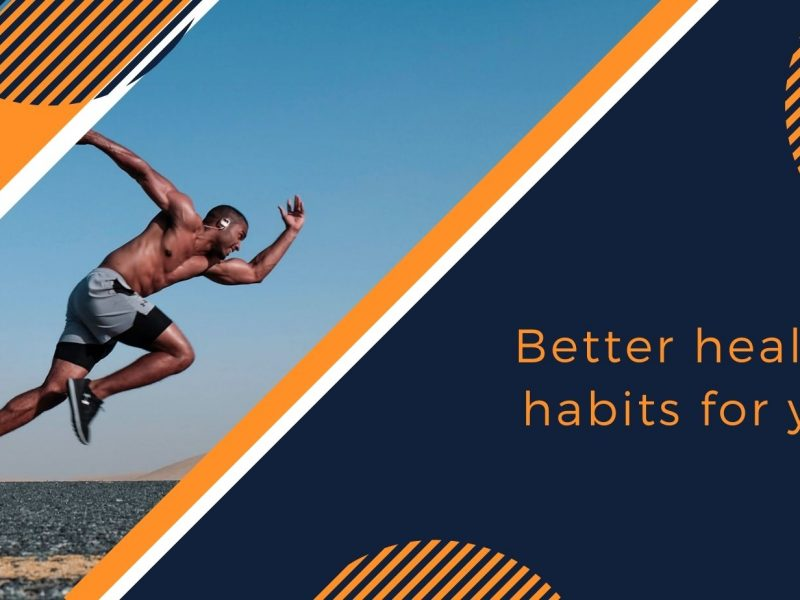 Better healthy habits for you